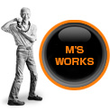 M'S WORKS